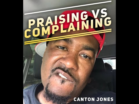 "Canton Jones/ Free Life Church ""Praising vs Complaining"""