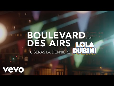 Boulevard des Airs - Tu seras la dernière (Clip officiel) ft. Lola Dubini