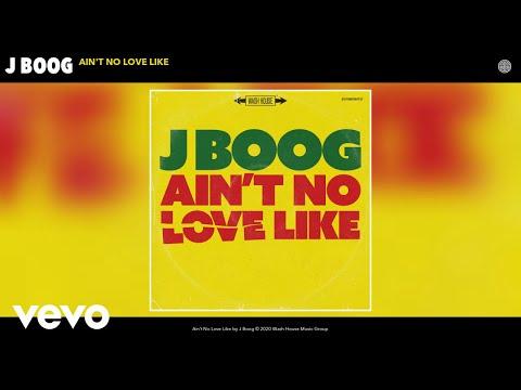 J Boog - Ain't No Love Like (Audio)