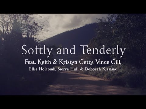 Softly & Tenderly (Official Lyric Video) - Kristyn Getty, Vince Gill, Ellie Holcomb, Sierra Hull
