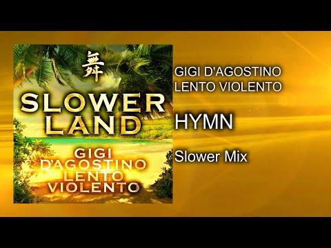 Gigi D'Agostino & Lento Violento - Hymn ( Slower Mix )