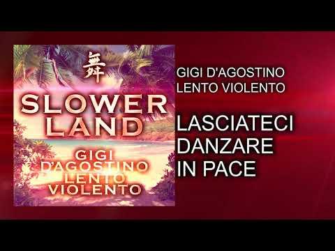 Gigi D'Agostino & Lento Violento - Lasciateci Danzare In Pace