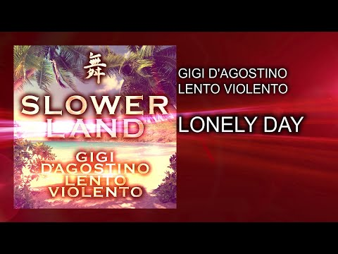 Gigi D'Agostino & Lento Violento - Lonely Day