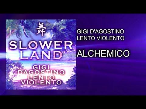 Gigi D'Agostino & Lento Violento - Alchemico