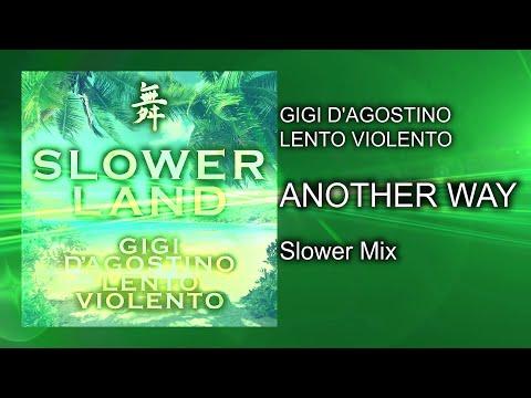 Gigi D'Agostino & Lento Violento - Another Way ( Slower Mix )