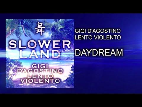 Gigi D'Agostino & Lento Violento - Daydream