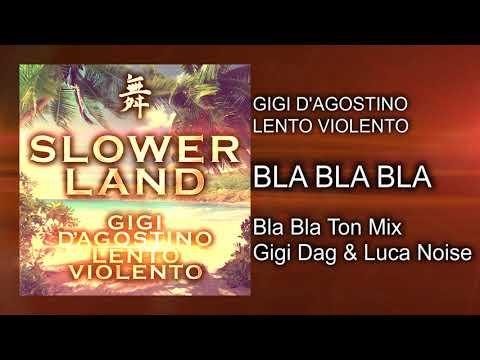Gigi D'Agostino & Lento Violento - Bla Bla Bla ( Bla Bla Ton Mix Gigi Dag & Luca Noise )