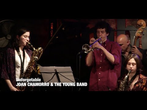 2019  UNFORGETTABLE  Joan Chamorro & the young band