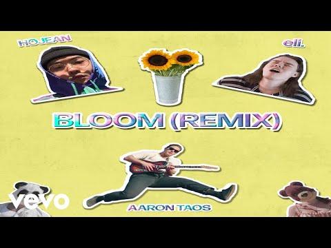 Aaron Taos - Bloom (Remix) ft. Hojean, eli.
