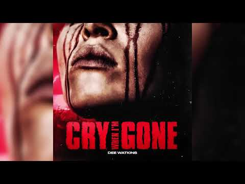 Dee Watkins - Cry When I'm Gone (Official Audio)