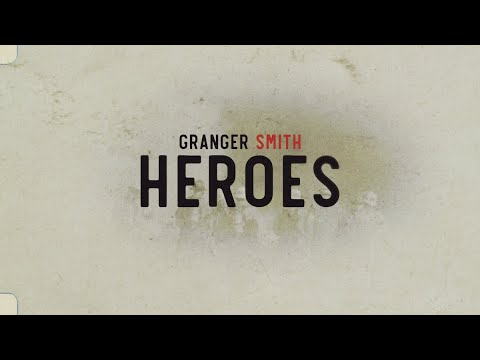 Granger Smith - Heroes (Official Lyric Video)