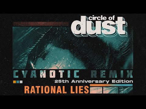 Circle of Dust - Rational Lies (Cyanotic Remix)