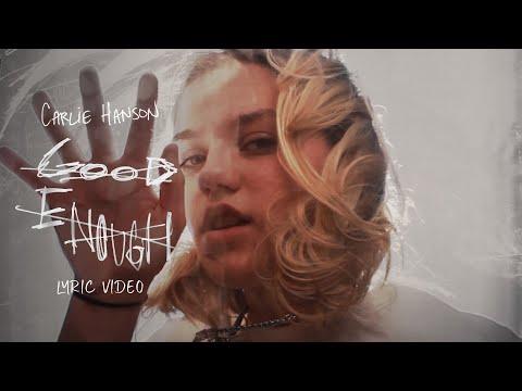 Carlie Hanson - Good Enough [Official Lyrics Video]