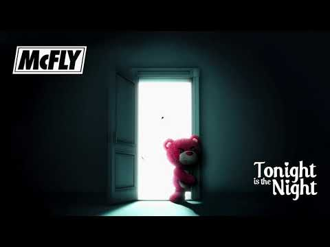 McFly - Tonight Is The Night (Official Audio)