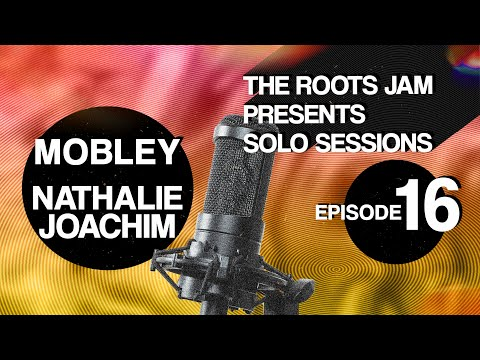 The Roots Jam Presents Solo Sessions – Episode 16: Nathalie Joachim & Mobley