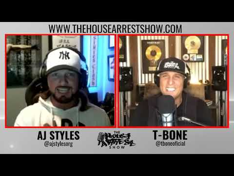 House Arrest Show Podcast with T-bone and Special guest AJ Styles