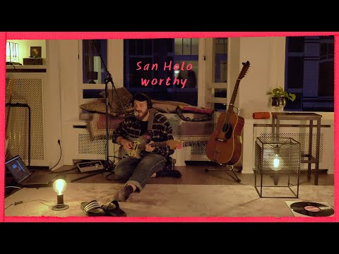 San Holo - worthy (stripped down version)