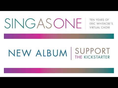 Sing as One: Support the Kickstarter for a new album from the Virtual Choir