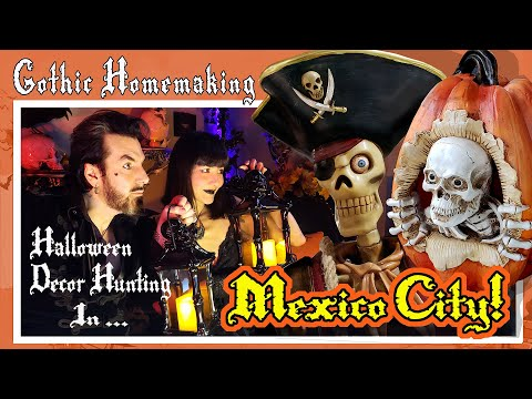 Halloween Decor Hunting in Mexico City! (ENGLISH) - Gothic Homemaking Presents