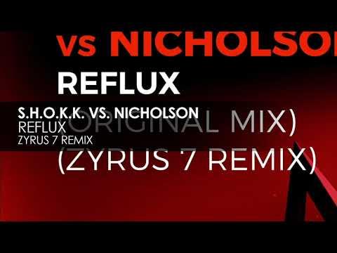 S.H.O.K.K. vs. Nicholson - Reflux (Zyrus 7 Remix)