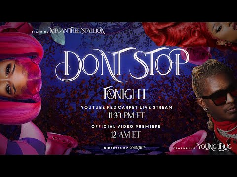 🔴 LIVE 🔴 Megan Thee Stallion - Don't Stop (feat. Young Thug) [Official Video Premiere]