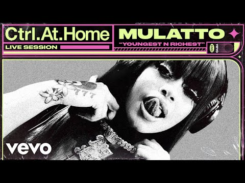 Mulatto - Youngest N Richest (Live Session) | Vevo Ctrl.At.Home
