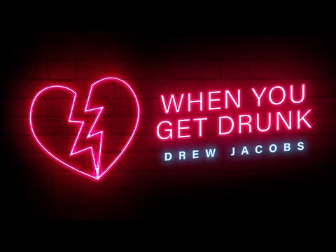 Drew Jacobs - When You Get Drunk (Official Lyric Video)
