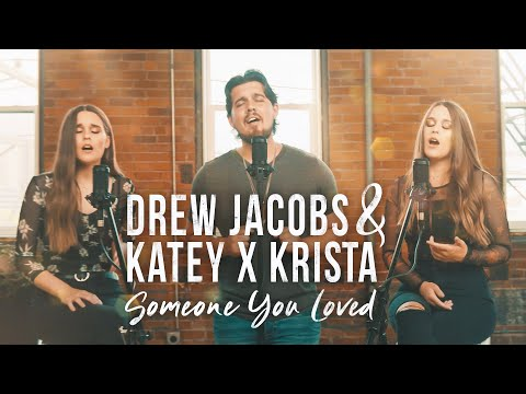 Someone You Loved - Lewis Capaldi (Drew Jacobs and Katey x Krista cover) on Spotify & Apple Music