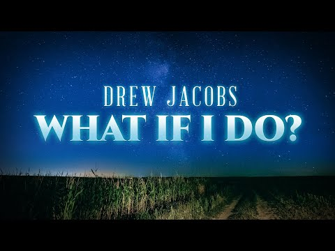 Drew Jacobs - What If I Do? (Official Lyric Video)