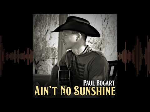 Paul Bogart • Ain't No Sunshine • Audio Only