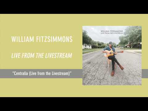 William Fitzsimmons - Centralia (Live from the Livestream) [Official Audio]