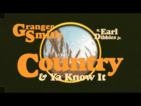 Granger Smith feat. Earl Dibbles Jr - Country & Ya Know It (Official Lyric Video)