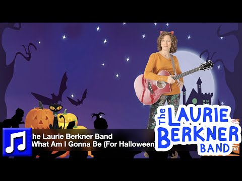 """What Am I Gonna Be (For Halloween)?"" by The Laurie Berkner Band 
