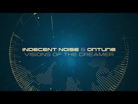 Indecent Noise & OnTune - Visions of the Dreamer