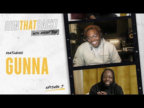 Gunna and Wyclef Remix Wunna Issa Vibe | Run That Back | EP 7