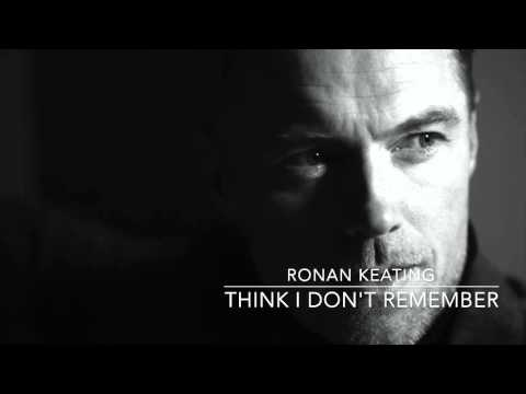 Ronan Keating: Time Of My Life - Think I Don't Remember