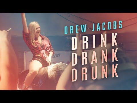Drew Jacobs - Drink Drank Drunk (Official Music Video)