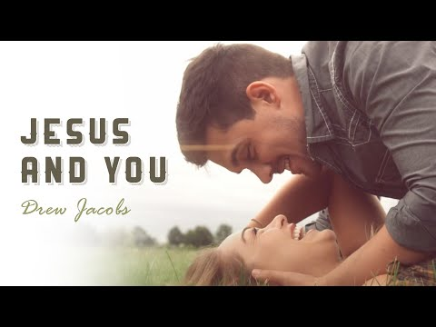 Drew Jacobs - Jesus and You (Official Music Video)