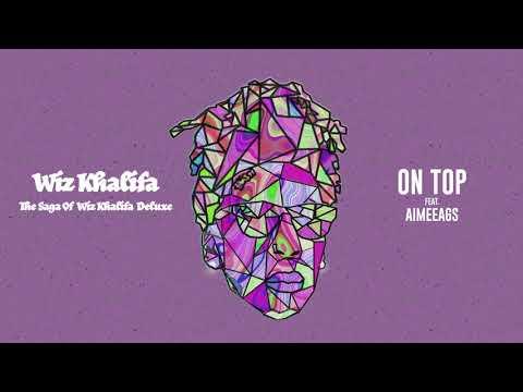 Wiz Khalifa - On Top feat. Aimeeags [Official Audio]