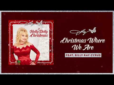 Dolly Parton - Christmas Where We Are (featuring Billy Ray Cyrus) (Audio)