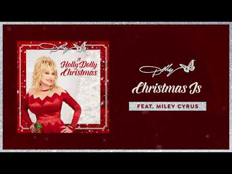 Dolly Parton - Christmas Is (featuring Miley Cyrus) (Audio)