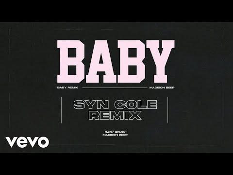 Madison Beer - Baby (Syn Cole Remix - Official Audio)