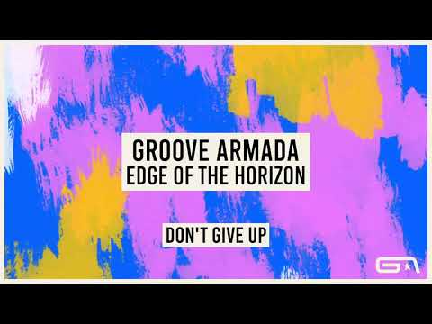 Groove Armada - Don't Give Up (Official Audio)