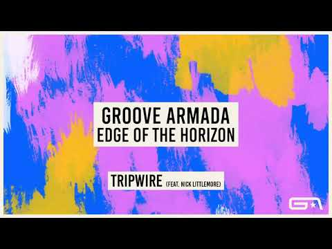 Groove Armada - Tripwire (feat. Nick Littlemore) (Official Audio)