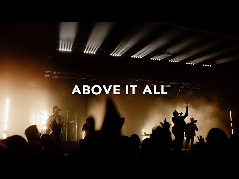 Leeland - Above It All (Official Live Video)