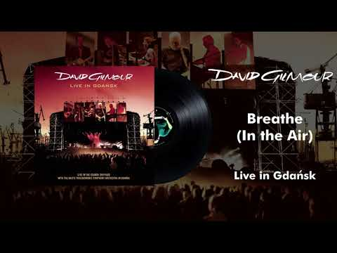 David Gilmour - Breathe (Live In Gdansk Official Audio)