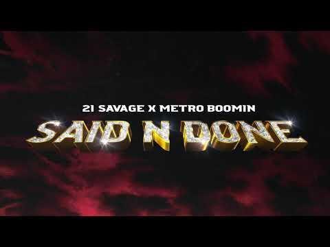 21 Savage x Metro Boomin - Said N Done (Official Audio)