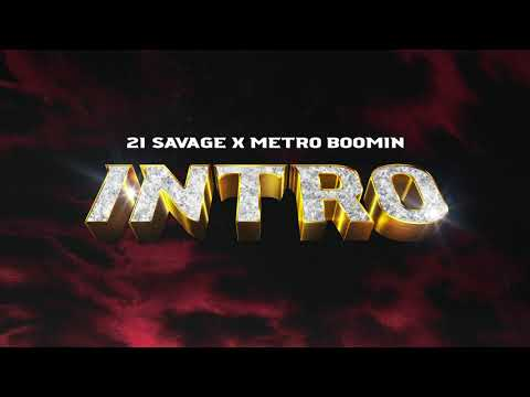 21 Savage x Metro Boomin - Intro (Official Audio)