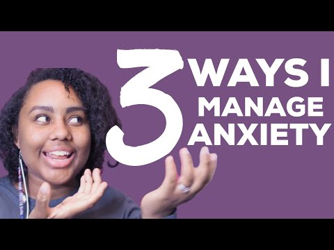 3 Ways I Manage My Anxiety on a Daily Basis