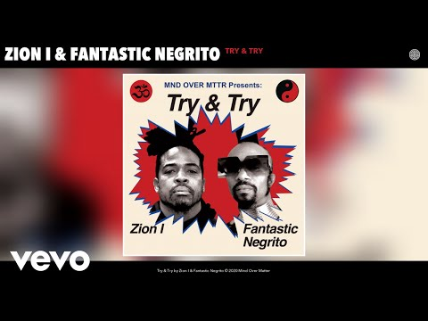Zion I, Fantastic Negrito - Try & Try (Audio)
